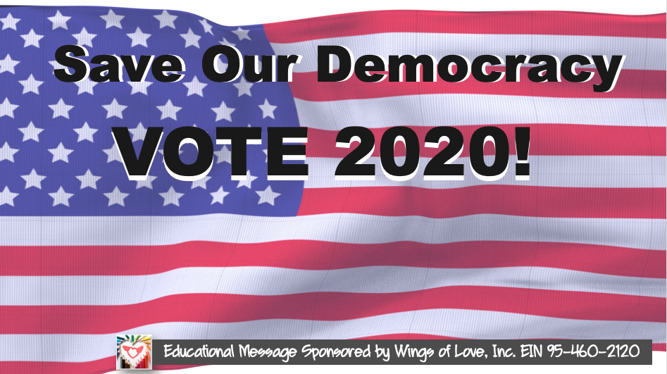 Vote for Our Democracy by Wings of Love Inc